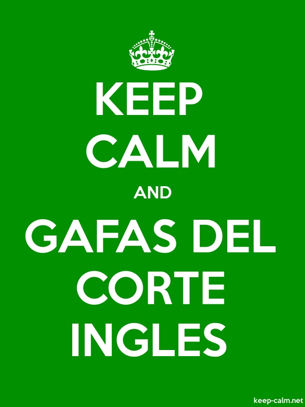 KEEP CALM AND GAFAS DEL CORTE INGLES - white/green - Default (600x800)