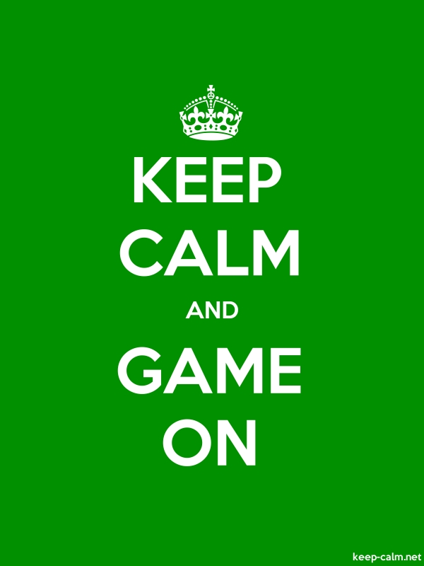 KEEP CALM AND GAME ON - white/green - Default (600x800)