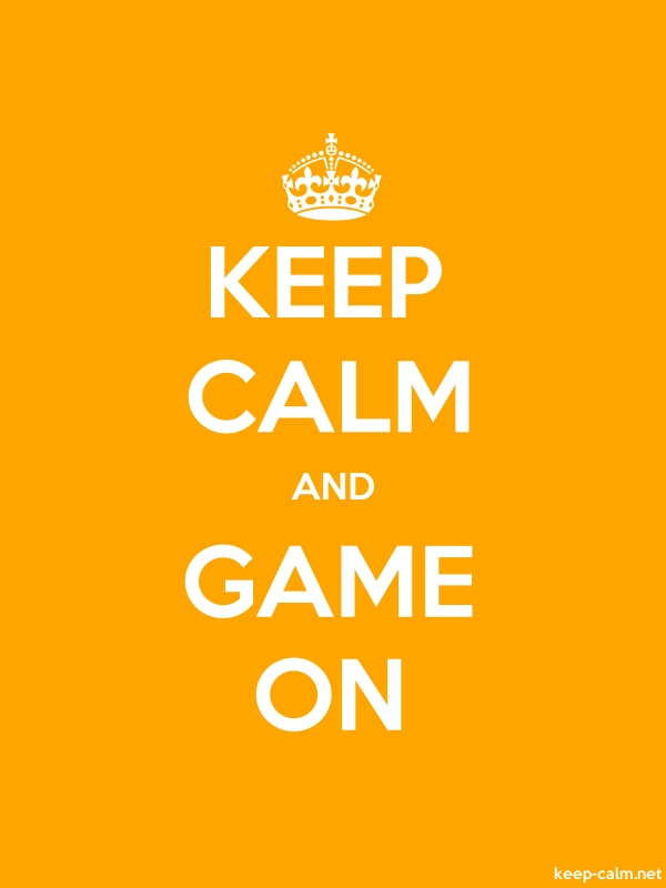 KEEP CALM AND GAME ON - white/orange - Default (600x800)