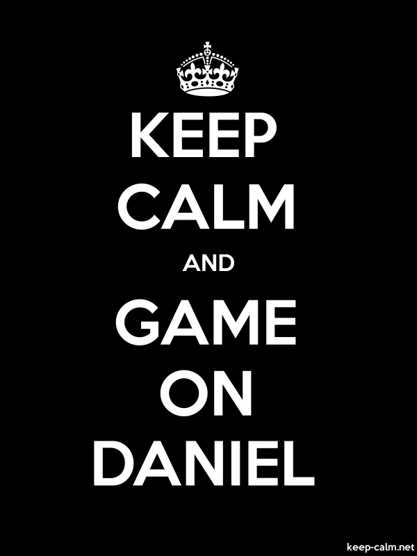 KEEP CALM AND GAME ON DANIEL - white/black - Default (600x800)