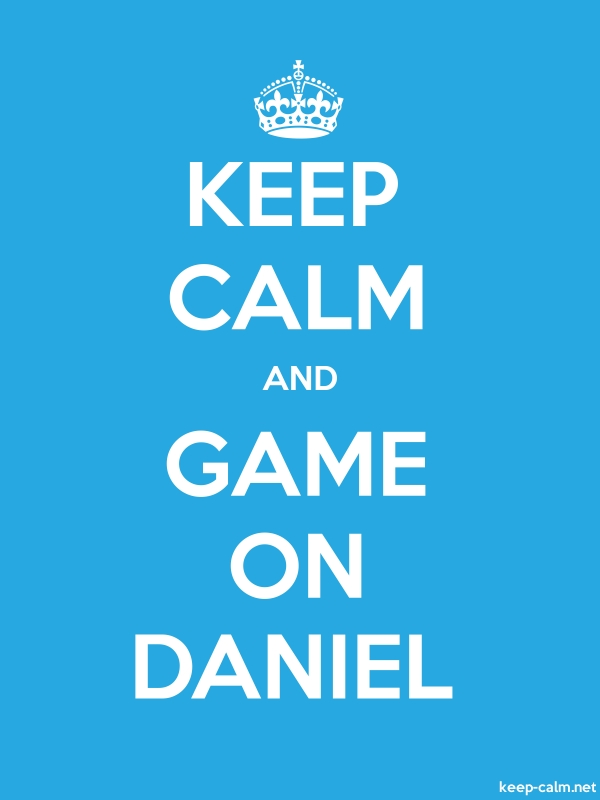 KEEP CALM AND GAME ON DANIEL - white/blue - Default (600x800)