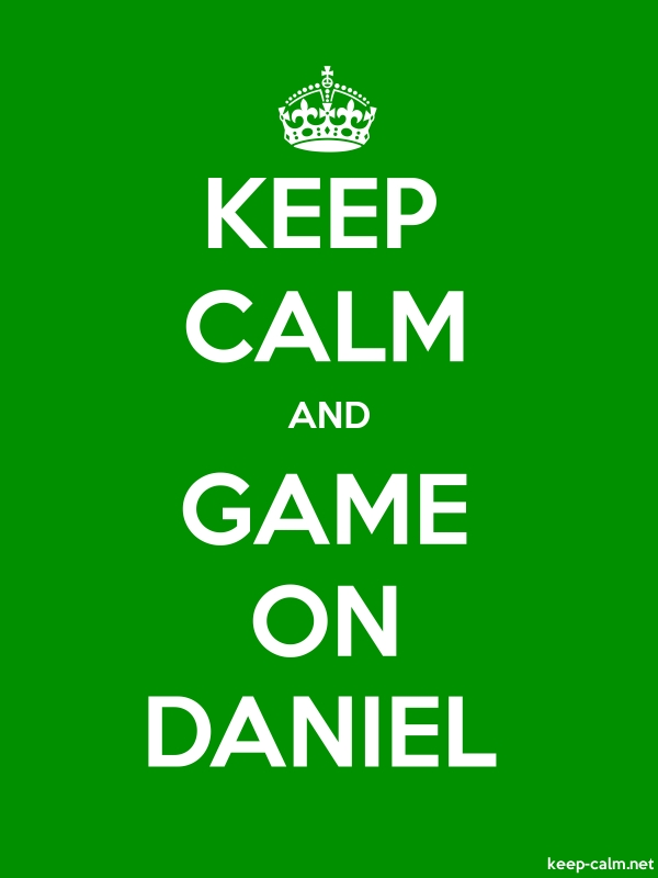 KEEP CALM AND GAME ON DANIEL - white/green - Default (600x800)