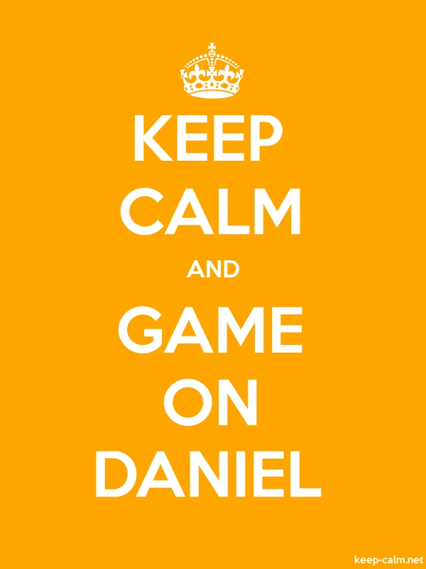 KEEP CALM AND GAME ON DANIEL - white/orange - Default (600x800)