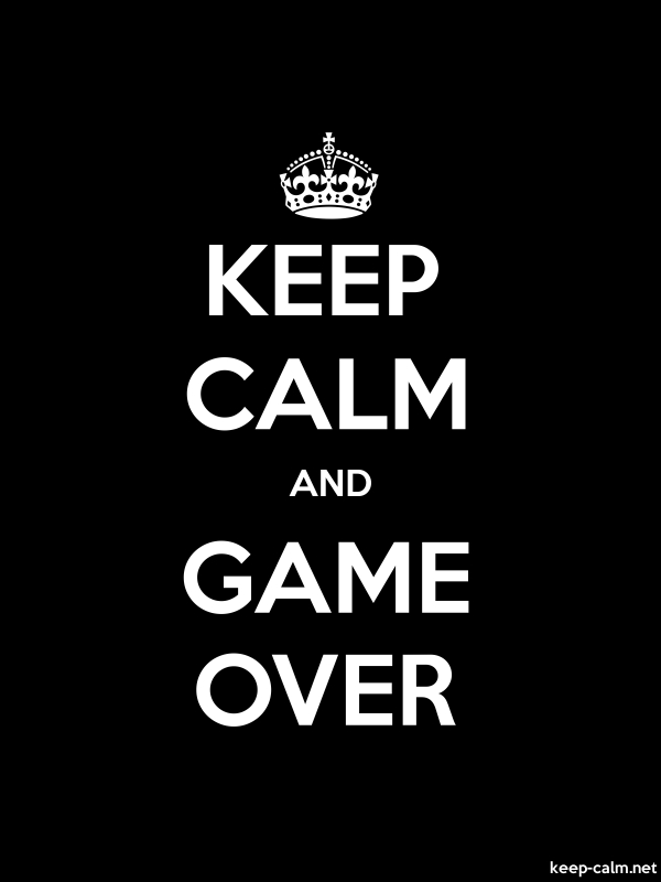 KEEP CALM AND GAME OVER - white/black - Default (600x800)