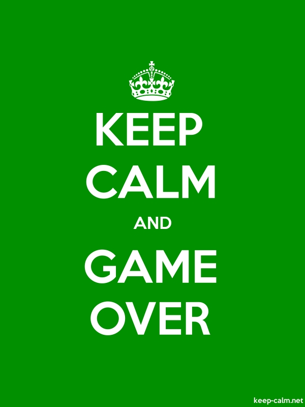KEEP CALM AND GAME OVER - white/green - Default (600x800)