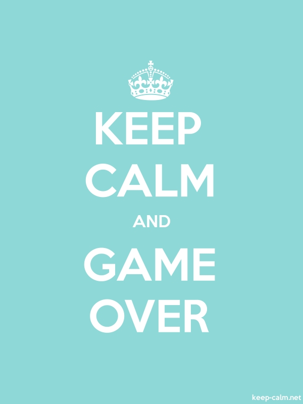 KEEP CALM AND GAME OVER - white/lightblue - Default (600x800)