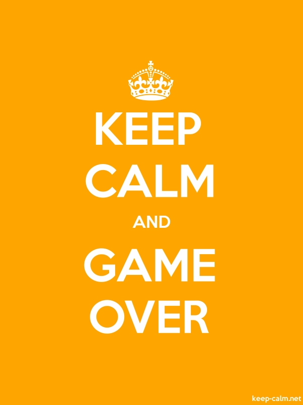 KEEP CALM AND GAME OVER - white/orange - Default (600x800)