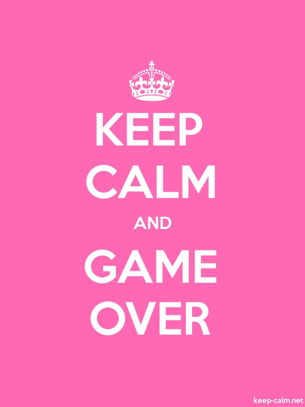 KEEP CALM AND GAME OVER - white/pink - Default (600x800)