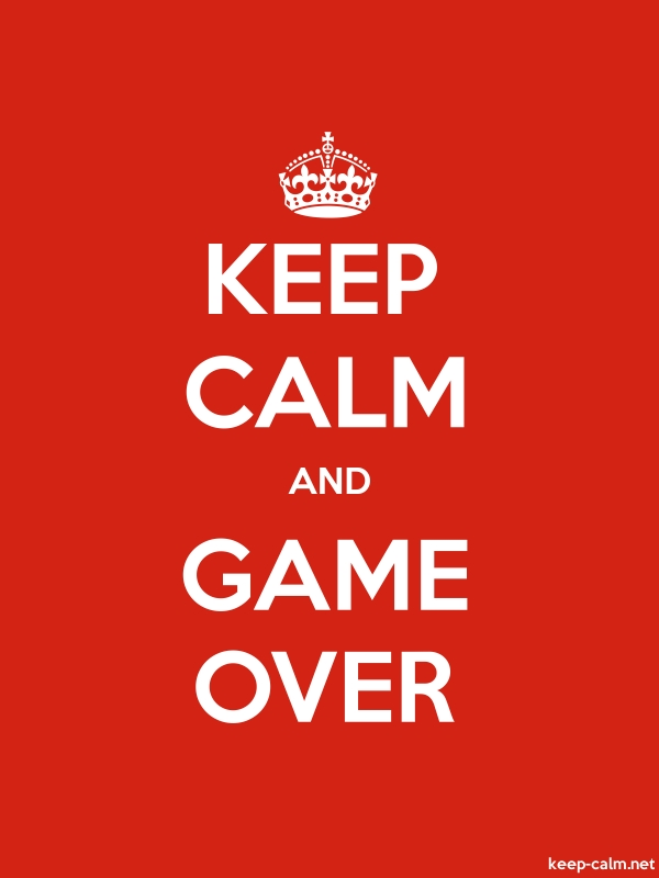 KEEP CALM AND GAME OVER - white/red - Default (600x800)