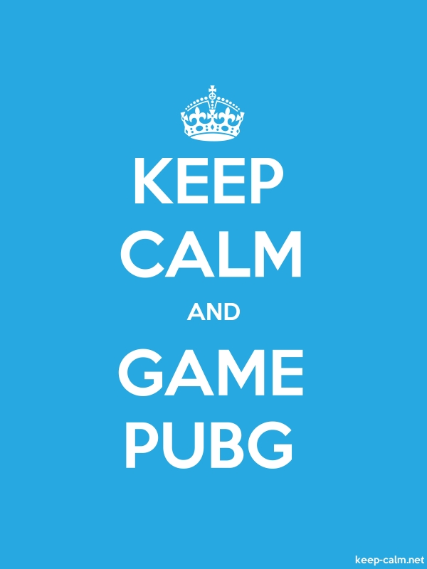 KEEP CALM AND GAME PUBG - white/blue - Default (600x800)