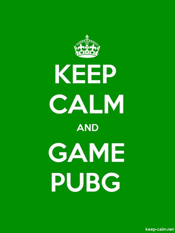 KEEP CALM AND GAME PUBG - white/green - Default (600x800)