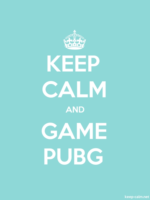 KEEP CALM AND GAME PUBG - white/lightblue - Default (600x800)