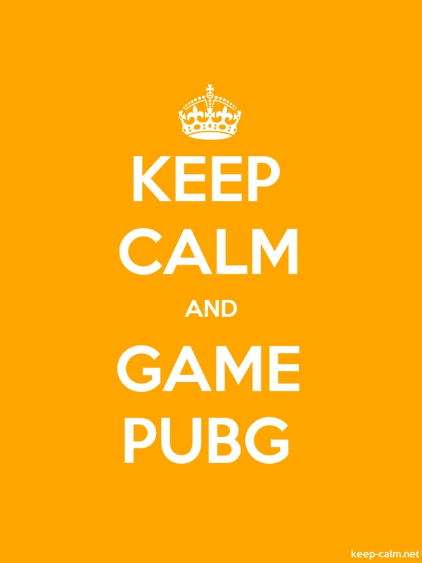 KEEP CALM AND GAME PUBG - white/orange - Default (600x800)
