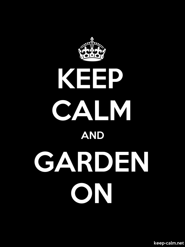 KEEP CALM AND GARDEN ON - white/black - Default (600x800)