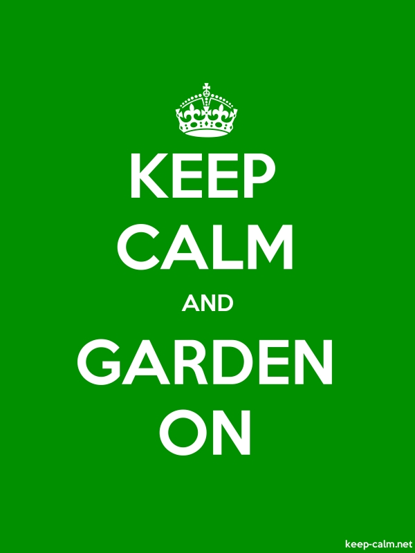KEEP CALM AND GARDEN ON - white/green - Default (600x800)