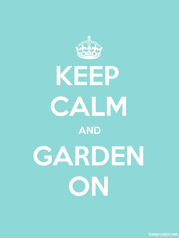 KEEP CALM AND GARDEN ON - white/lightblue - Default (600x800)