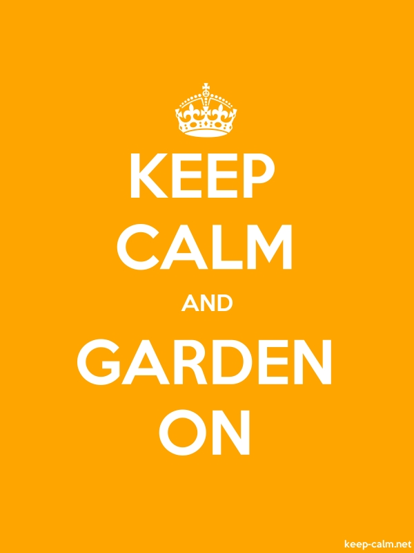 KEEP CALM AND GARDEN ON - white/orange - Default (600x800)