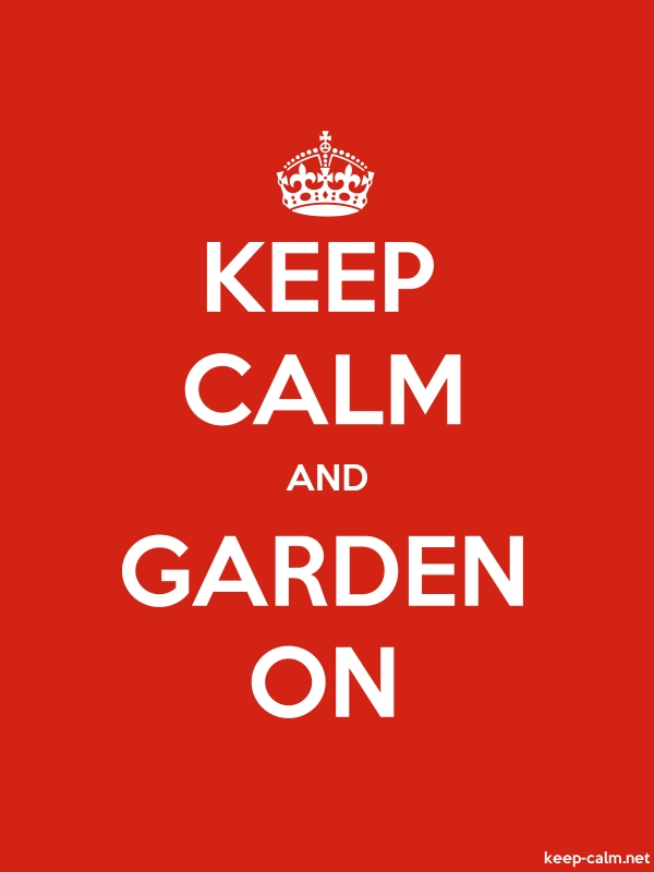 KEEP CALM AND GARDEN ON - white/red - Default (600x800)