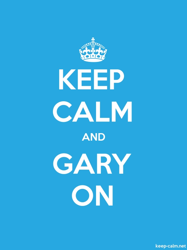 KEEP CALM AND GARY ON - white/blue - Default (600x800)