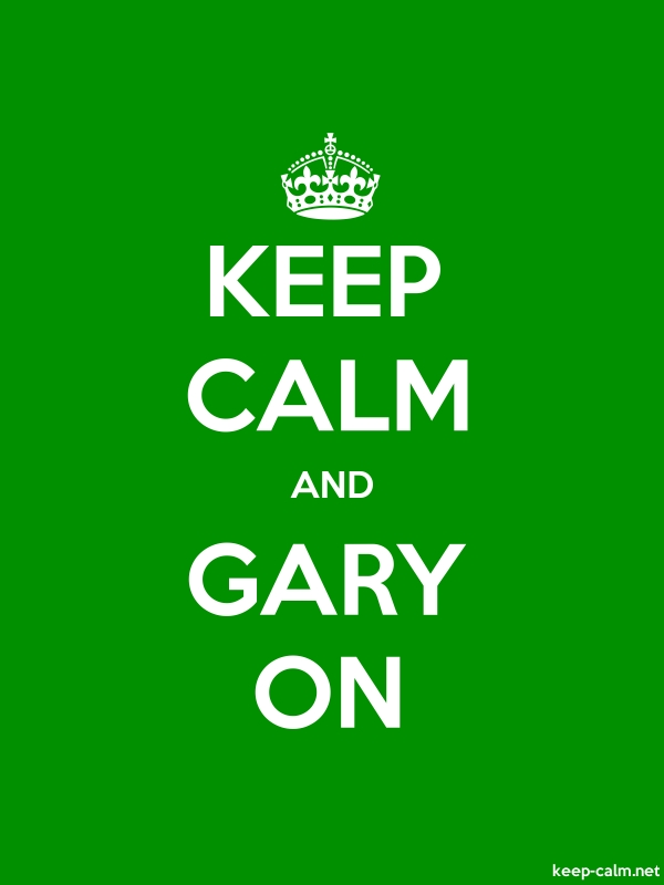 KEEP CALM AND GARY ON - white/green - Default (600x800)