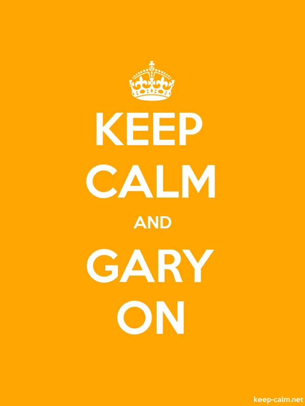 KEEP CALM AND GARY ON - white/orange - Default (600x800)