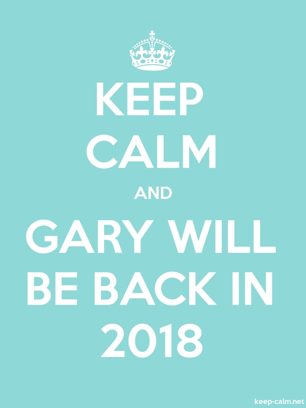 KEEP CALM AND GARY WILL BE BACK IN 2018 - white/lightblue - Default (600x800)