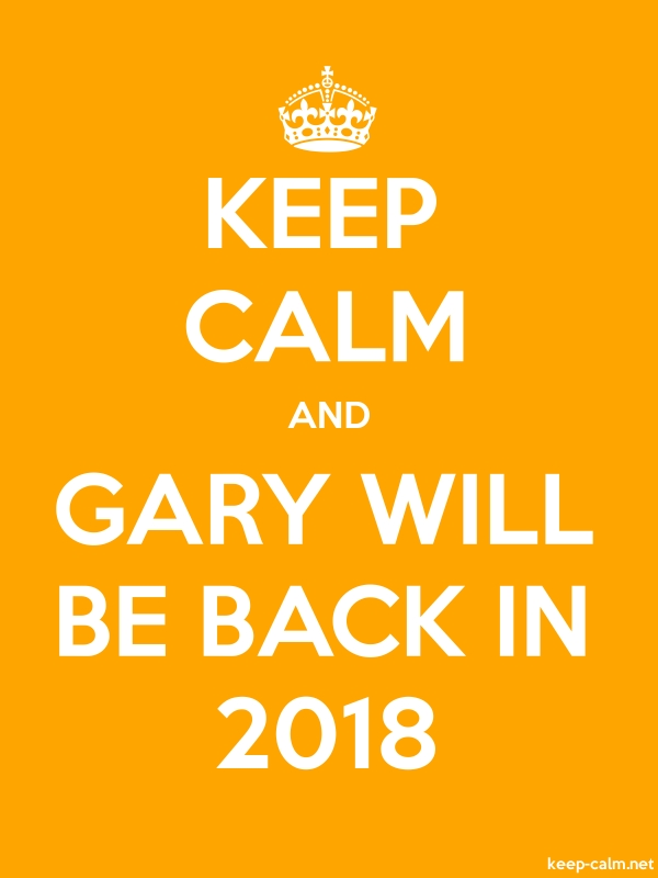 KEEP CALM AND GARY WILL BE BACK IN 2018 - white/orange - Default (600x800)