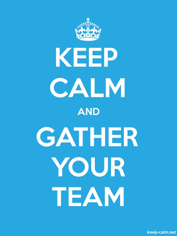 KEEP CALM AND GATHER YOUR TEAM - white/blue - Default (600x800)