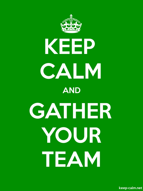KEEP CALM AND GATHER YOUR TEAM - white/green - Default (600x800)