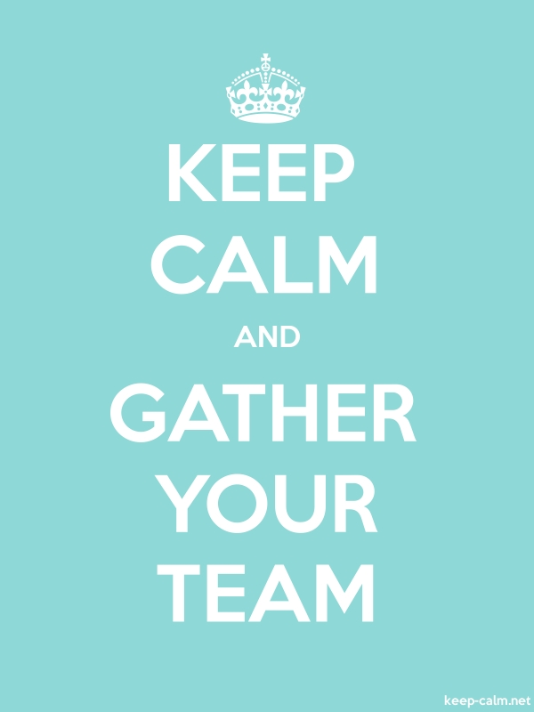 KEEP CALM AND GATHER YOUR TEAM - white/lightblue - Default (600x800)