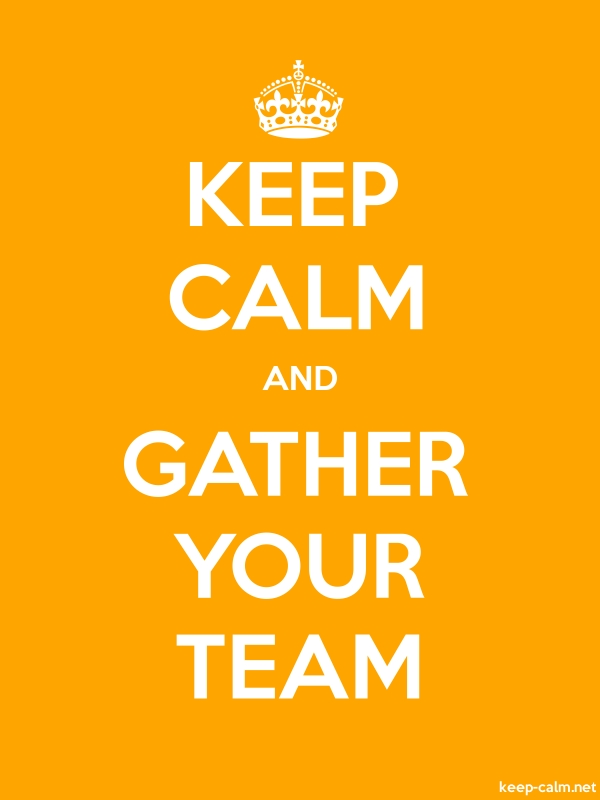 KEEP CALM AND GATHER YOUR TEAM - white/orange - Default (600x800)