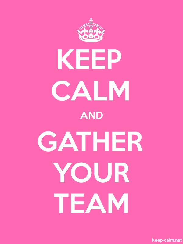KEEP CALM AND GATHER YOUR TEAM - white/pink - Default (600x800)