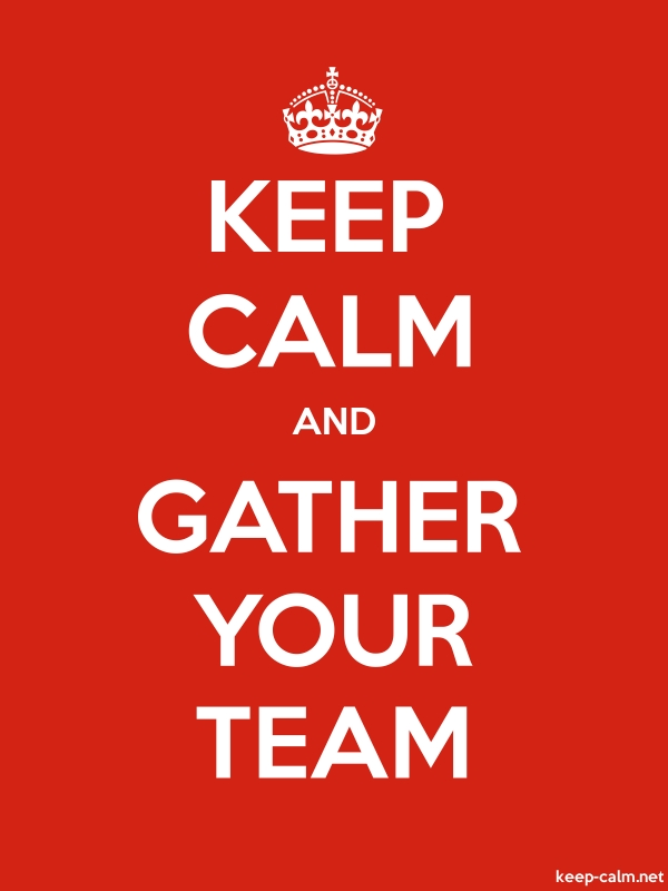 KEEP CALM AND GATHER YOUR TEAM - white/red - Default (600x800)