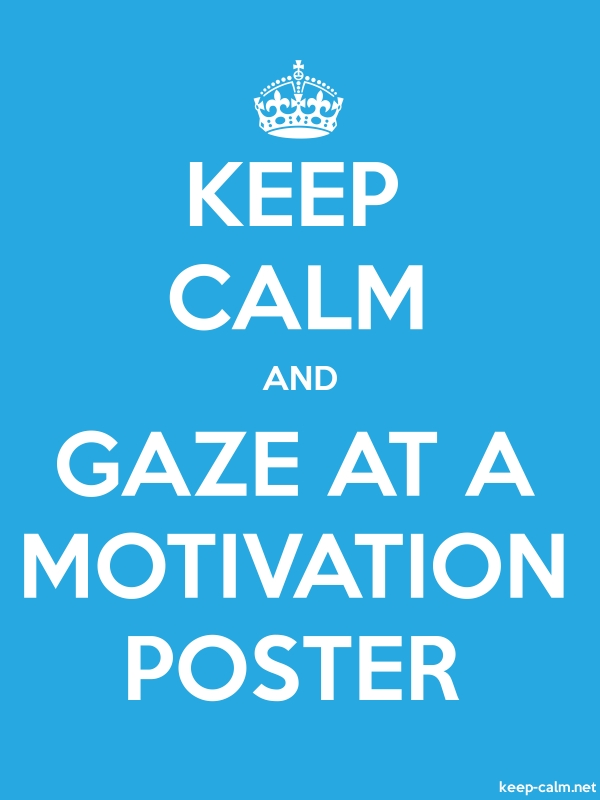 KEEP CALM AND GAZE AT A MOTIVATION POSTER - white/blue - Default (600x800)