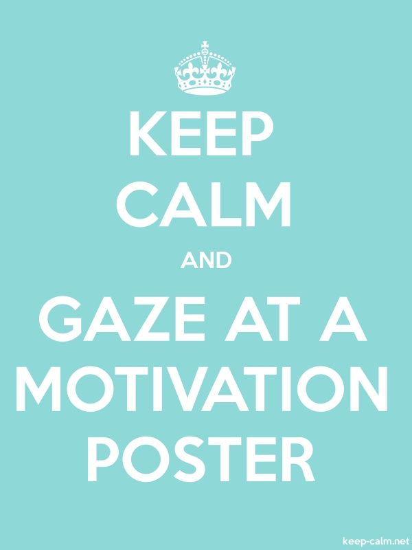 KEEP CALM AND GAZE AT A MOTIVATION POSTER - white/lightblue - Default (600x800)