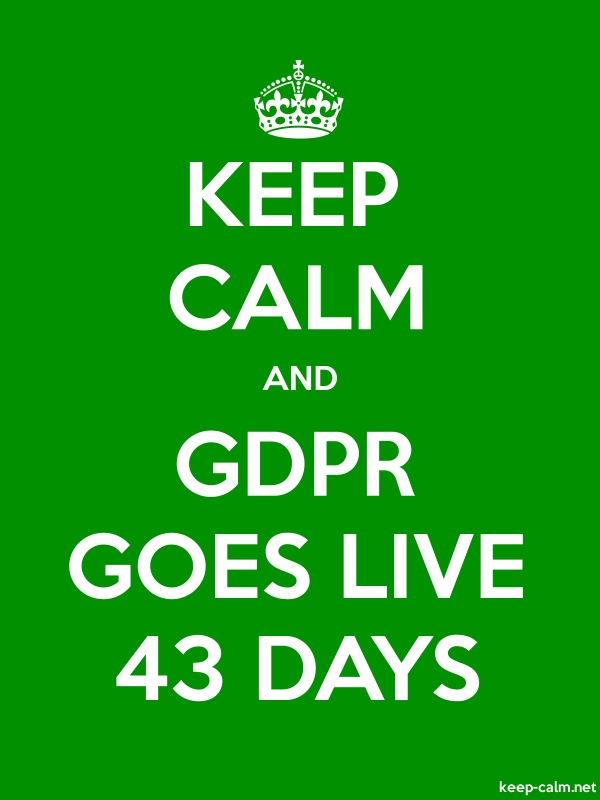 KEEP CALM AND GDPR GOES LIVE 43 DAYS - white/green - Default (600x800)