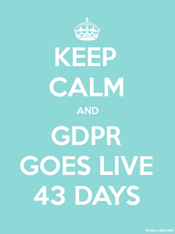 KEEP CALM AND GDPR GOES LIVE 43 DAYS - white/lightblue - Default (600x800)