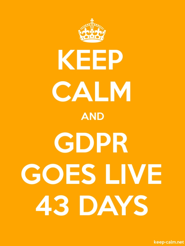 KEEP CALM AND GDPR GOES LIVE 43 DAYS - white/orange - Default (600x800)