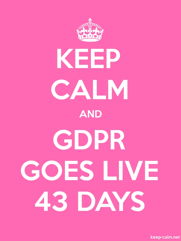 KEEP CALM AND GDPR GOES LIVE 43 DAYS - white/pink - Default (600x800)