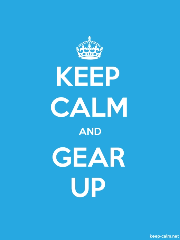 KEEP CALM AND GEAR UP - white/blue - Default (600x800)