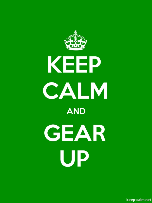 KEEP CALM AND GEAR UP - white/green - Default (600x800)
