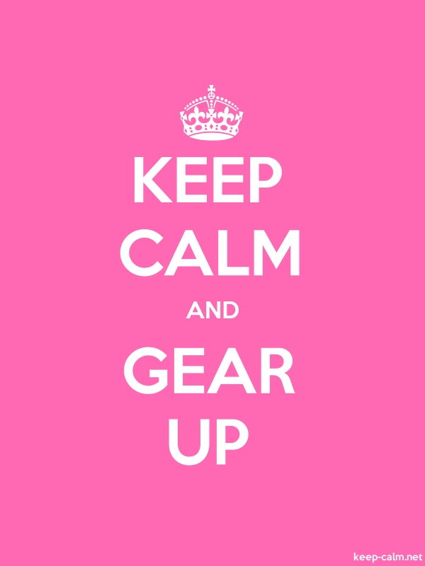 KEEP CALM AND GEAR UP - white/pink - Default (600x800)