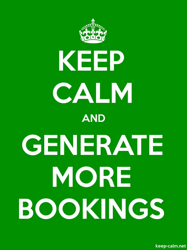 KEEP CALM AND GENERATE MORE BOOKINGS - white/green - Default (600x800)