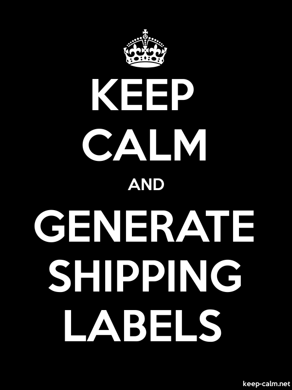 KEEP CALM AND GENERATE SHIPPING LABELS - white/black - Default (600x800)
