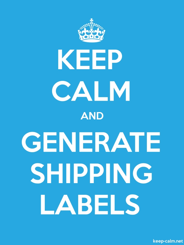KEEP CALM AND GENERATE SHIPPING LABELS - white/blue - Default (600x800)