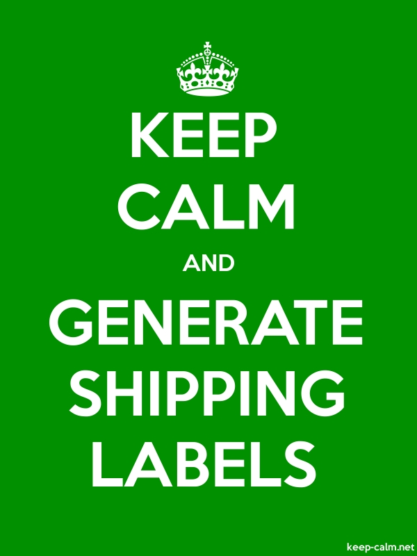 KEEP CALM AND GENERATE SHIPPING LABELS - white/green - Default (600x800)