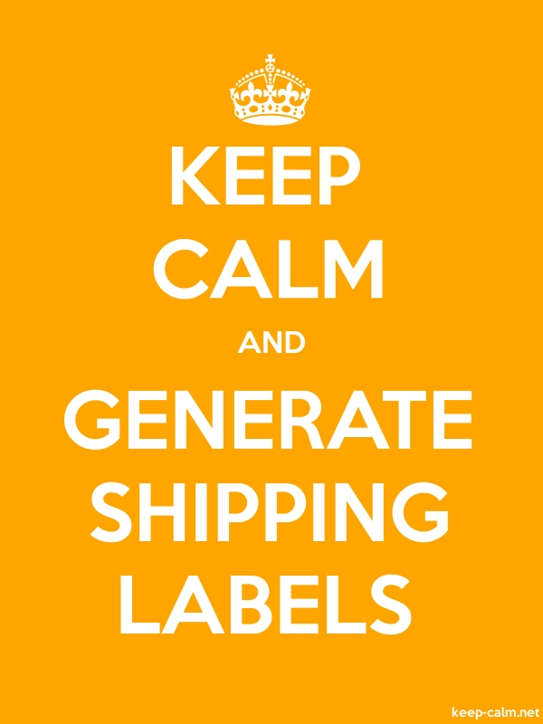 KEEP CALM AND GENERATE SHIPPING LABELS - white/orange - Default (600x800)