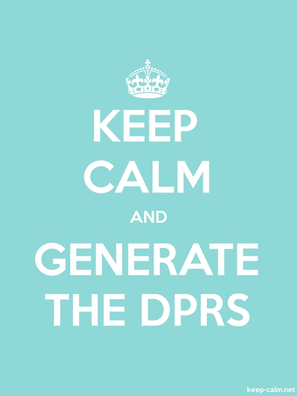 KEEP CALM AND GENERATE THE DPRS - white/lightblue - Default (600x800)