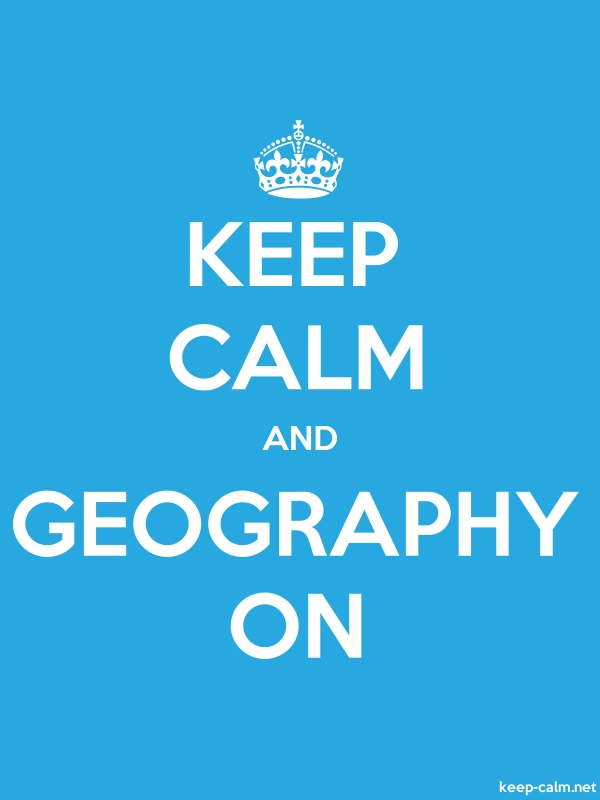 KEEP CALM AND GEOGRAPHY ON - white/blue - Default (600x800)