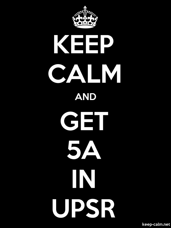 KEEP CALM AND GET 5A IN UPSR - white/black - Default (600x800)